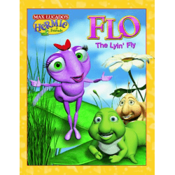 FLO THE LYIN' FLY - COLL. HERMIE AND FRIENDS