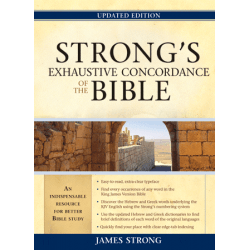 STRONG'S EXHAUSTIVE CONCORDANCE OF THE BIBLE - UPDATED EDITION