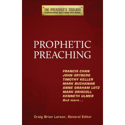 Prophetic Preaching - The Preacher's Toolbox, Book 1