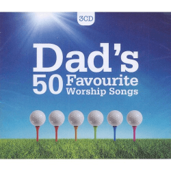 DAD'S 50 FAVOURITE WORSHIP SONGS 3CD