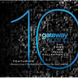 FIRST TEN YEARS COLLECTION (THE)- GATEWAY WORSHIP CD
