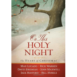 ON THIS HOLY NIGHT - THE HEART OF CHRISTMAS